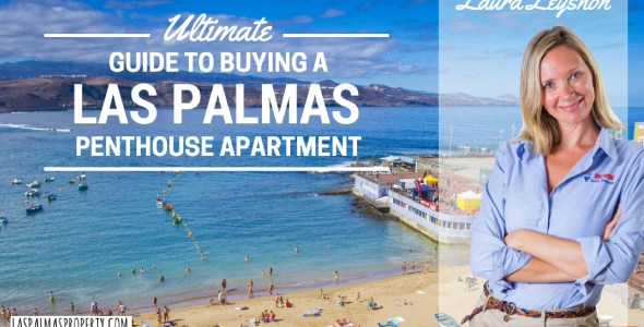 The ultimate guide to buying a Las Palmas penthouse apartment by Gran Canaria estate agent Laura Leyshon