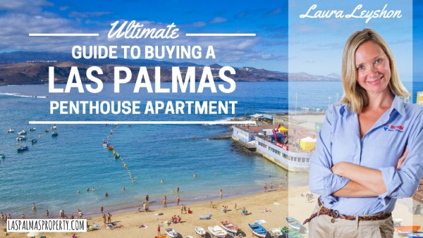 Image introducing the ultimate guide to buying a Las Palmas penthouse apartment by Gran Canaria estate agent Laura Leyshon