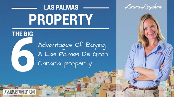 The Big 6 Advantages Of Buying A Las Palmas De Gran Canaria Property