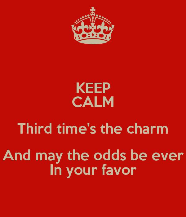 third times the charm