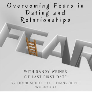 Overcoming Fears in Dating and Relationships