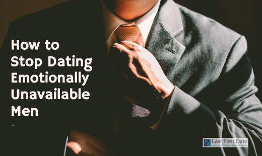 Tips for dating an emotionally unavailable man