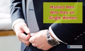Married Men Who Prey on Single Women