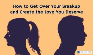 Get Over Your Breakup