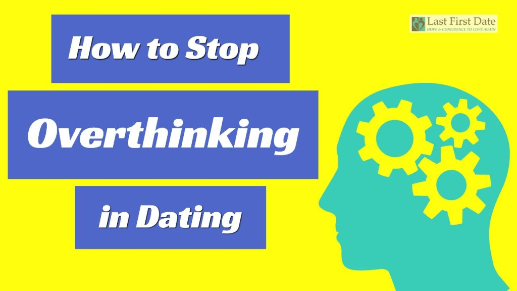 overthinking in dating