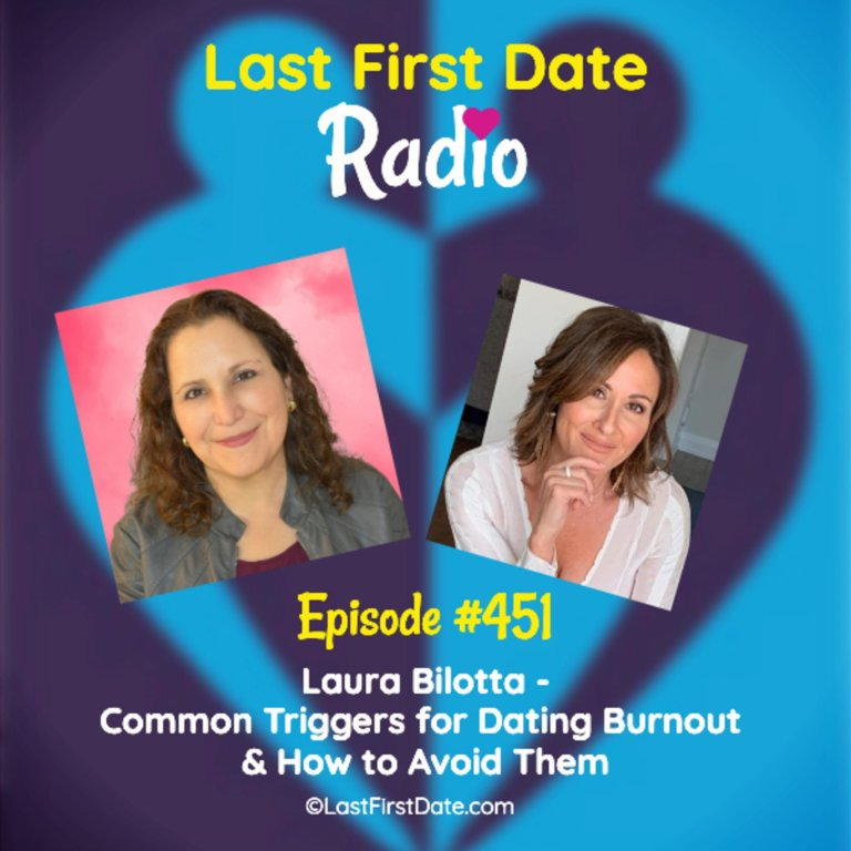 EP 451: Laura Bilotta – Common Triggers for Dating Burnout & How to Avoid Them