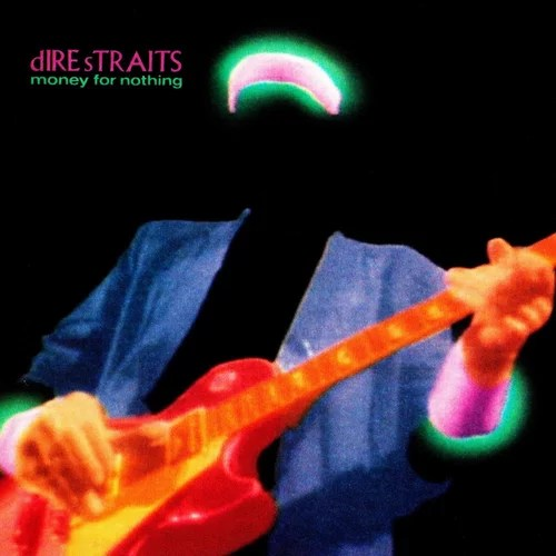 Money for Nothing — Dire Straits   Last.fm