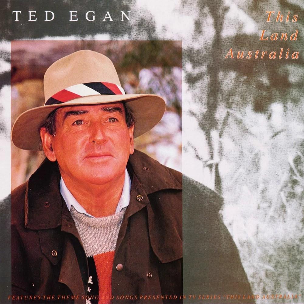 This Land Australia — Ted Egan | Last.fm
