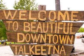 """The newer """"Welcome to Beautiful Downtown Talkeetna"""" sign. Photo by Cecil Sanders Photography / www.cecilsandersphotography.com"""