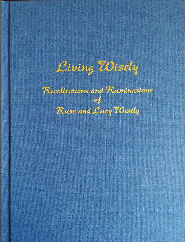 Living Wisely Recollections and Ruminations of Russ Lucy Wisely