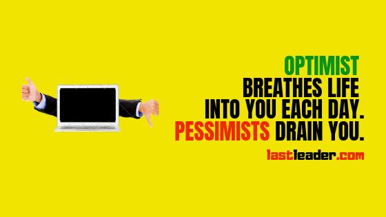 optimistic quotes pessimistic quotes