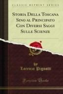 Storia della Toscana sino al Principato di Lorenzo Pignotti