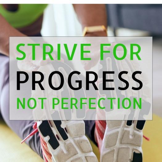 The Goal Is Progress...