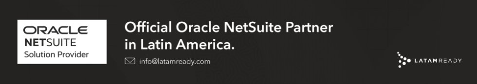 Oracle NetSuite Latin America, NetSuite Latinoamérica, NetSuite Miami, NetSuite Florida, LatamReady