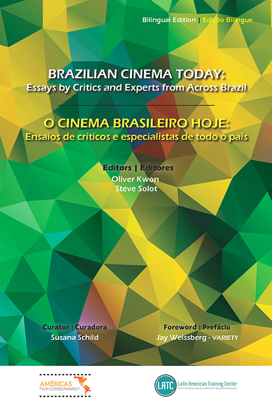 Brazilian Cinema Today: Essays by Critics and Experts from Across Brazil