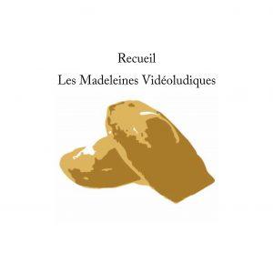 Les Madeleines Vidéoludiques compléments (glissé(e)s)