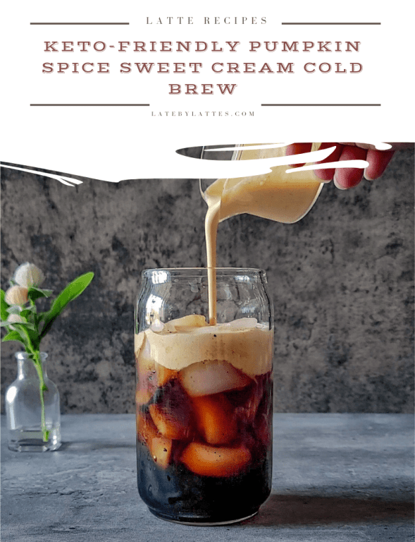 Keto Pumpkin Spice sweet cream cold brew
