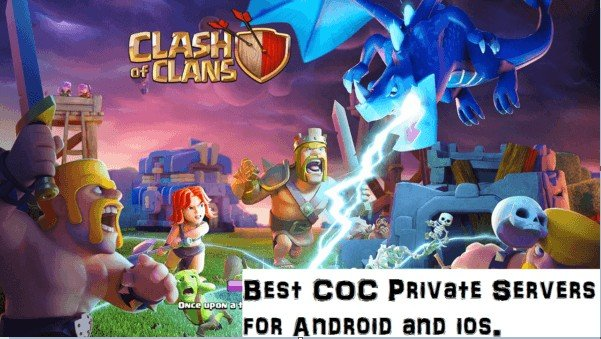 Best COC private servers for android and ios.(Clash of Clan Private Servers)