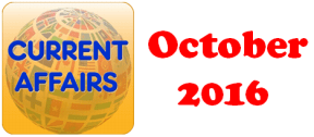 Current Affairs Question Answers October 2016