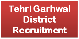 Tehri Garhwal District Recruitment