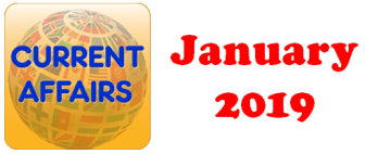 Current Affairs Question Answers (MCQ) January 2019