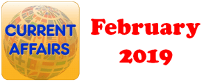 Current Affairs Question Answers (MCQ) February 2019