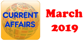 Current Affairs Question Answers (MCQ) March 2019