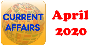 Current Affairs Question Answers (MCQ) April 2020