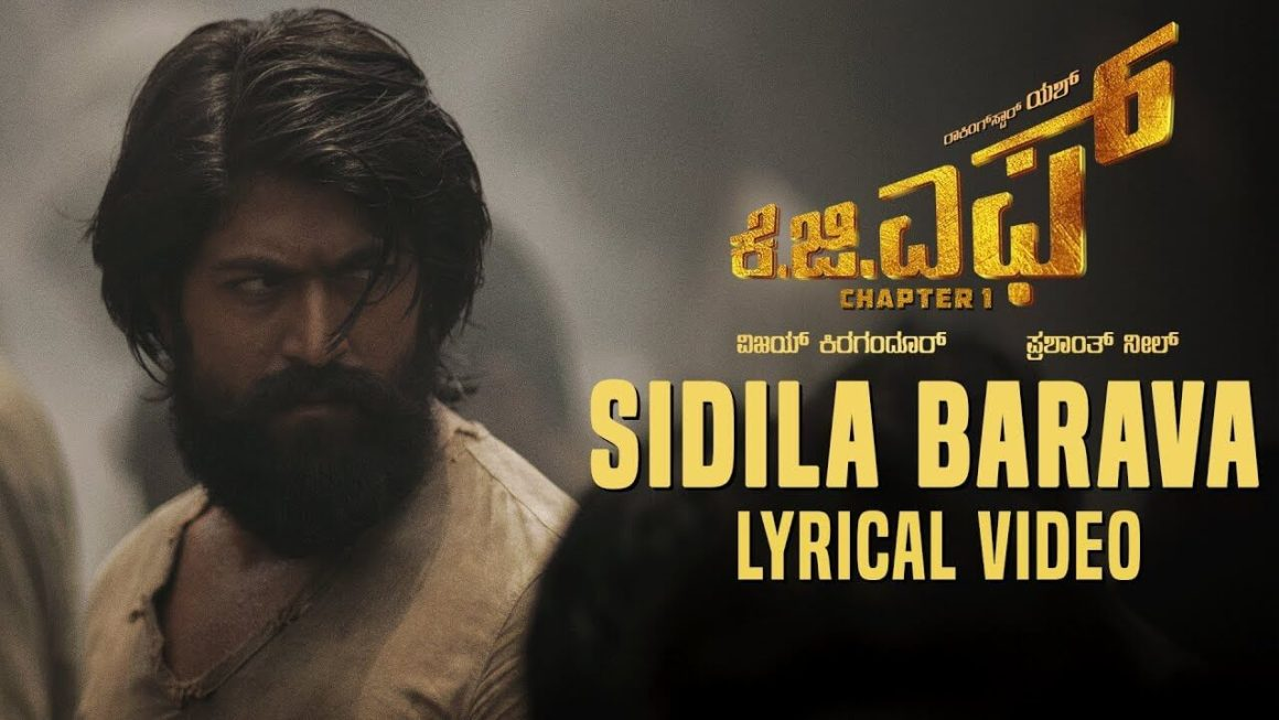 Sidila Bharava Song Lyrics | KGF Kannada Movie