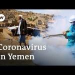 Coronavirus outbreak in war-torn Yemen would be 'catastrophic'   DW News