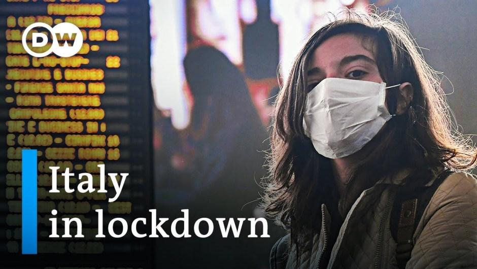 Coronavirus: Italy now on full lockdown   DW Information