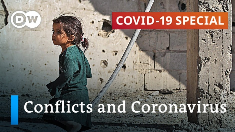 How coronavirus will increase conflicts in fragile states   COVID-19 Particular