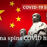 China declares victory over the coronavirus pandemic – rightly so? | COVID-19 Particular