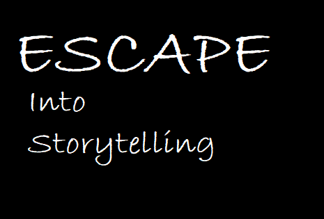 Escape Into Storytelling – Oh How I Did Go