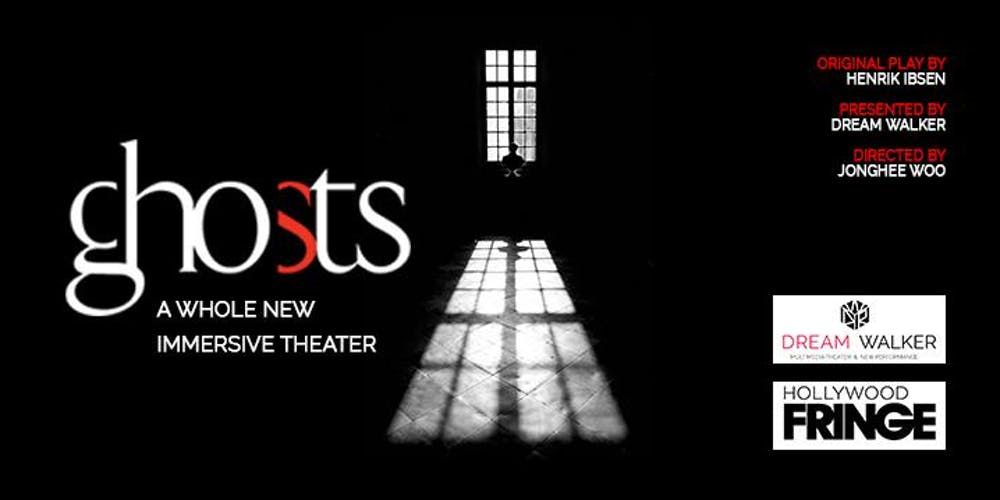 Hollywood Fringe 2018 : GHOSTS: A WHOLE NEW IMMERSIVE THEATRE @ Thymele Arts - Review