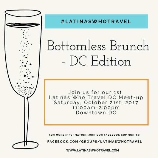 Latinas Who Travel Bottomless Brunch - 1st Washington DC Meet-up - Latina Travel - Latina Travelers