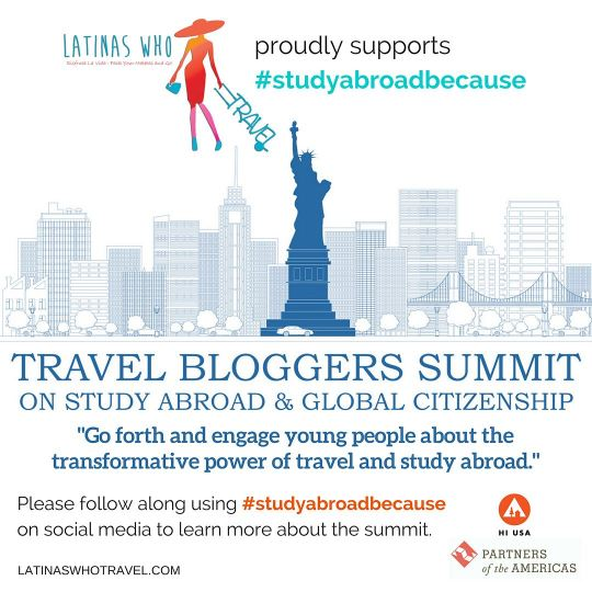 Latinas Who Travel proudly supports #StudyAbroadBecause Travel Bloggers Summit on Study Abroad and Global Citizenship in NYC