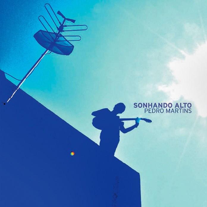 Pedro Martins - Sonhando Alto