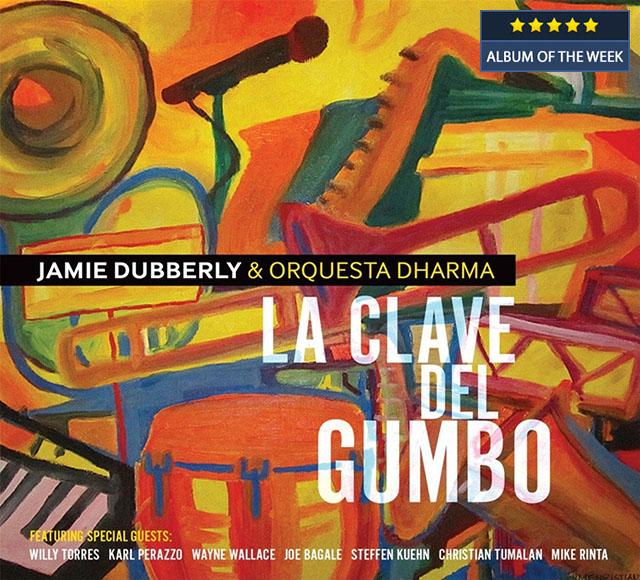 Jamie Dubberly & Orquesta Dharma - La Clave del Gumbo