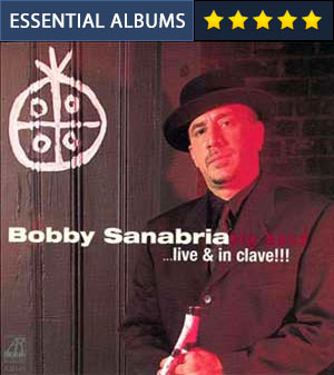 Bobby Sanabria Big Band - Live & In Clave