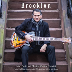 Brooklyn - John Patitucci Electric Guitar Quartet