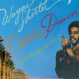 Wayne-Shorter-Native-Dancer-1LJN