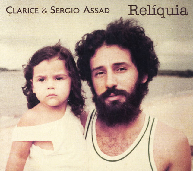 Clarice and Sergio Assad Relíquia