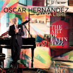 Oscar Hernandez & Alma Libre The Art of Latin Jazz