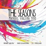 The Seasons - Manuel Valera Trio