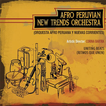 Corina Bartra & The Afro Peruvian New Trends Orchestra: Uniting Beats