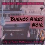 Carlos Franzetti and Allison Brewster Franzetti: Buenos Aires Noir