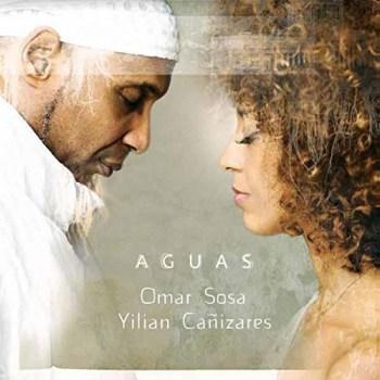 Omar Sosa | Yilian Cañizares: Aguas