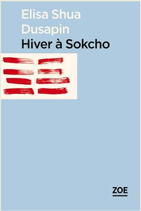 hiver-a-sokcho-elisa-shua-dusapin-editions-zoe
