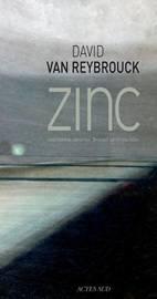 zinc-david-van-reybrouck-editions-actes-sud
